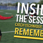 Inside the Session | Catch Technique Tips to Remember